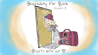 "Searching for Sylvie - Episode 3: ""Starts with an 'S'"""