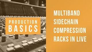 Ableton Live Production Basics 06 | Multiband Compressor Rack in Live 10