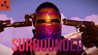 SURROUNDED on ALL SIDES -Rust