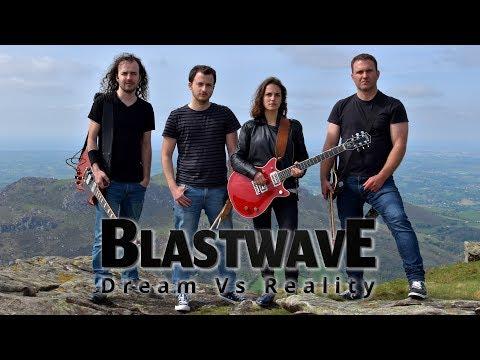 Blastwave - Dream Vs Reality (Music Video)