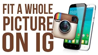 How To Fit A Whole Picture On Instagram