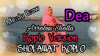 Gambar cover ARROBUS SHOLLA VERSI KOPLO Vokal Dea