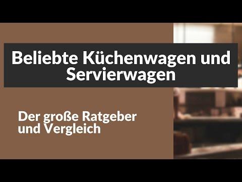 Beliebte Küchenwagen und Servierwagen - Der große Ratgeber