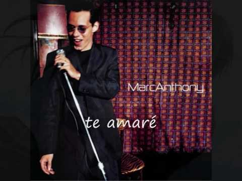Te Amare  – Marc Anthony letra