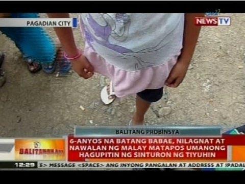 6-anyos na batang babae, nilagnat at nawalan ng malay matapos umanong hagupitin ng sinturon