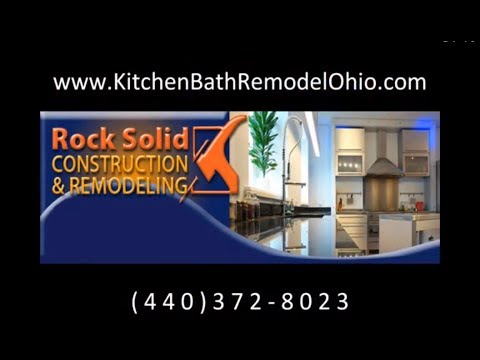 Kitchen & Bath Remodel Ohio ~ Cleveland Home Remodeling ~ Rock Solid Construction & Remodeling