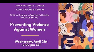 Critical Issues in Women's Health Webinar | Preventing IPV Against Women