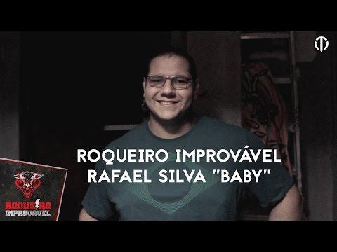 Roqueiro Improvável | Rafael Silva (Baby)