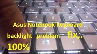 Asus Keyboard Back Light Problem Solved Working 100 Youtube
