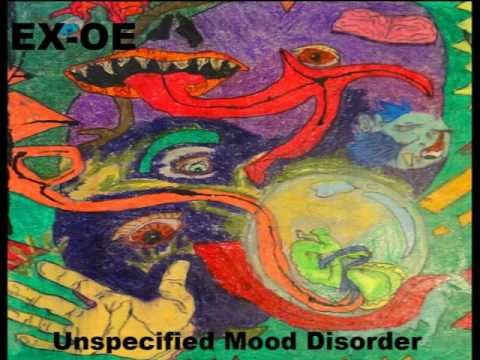 EX-OE - Unspecified Mood Disorder