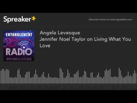 Jennifer Noel Taylor on Living What You Love