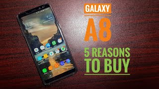 5 reasons to buy Samsung Galaxy A8 2018!