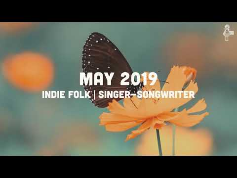 Indie Folk  Singer-Songwriter - May 2019 Mix