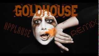 "Lady Gaga - ""Applause"" - GOLDHOUSE Remix"