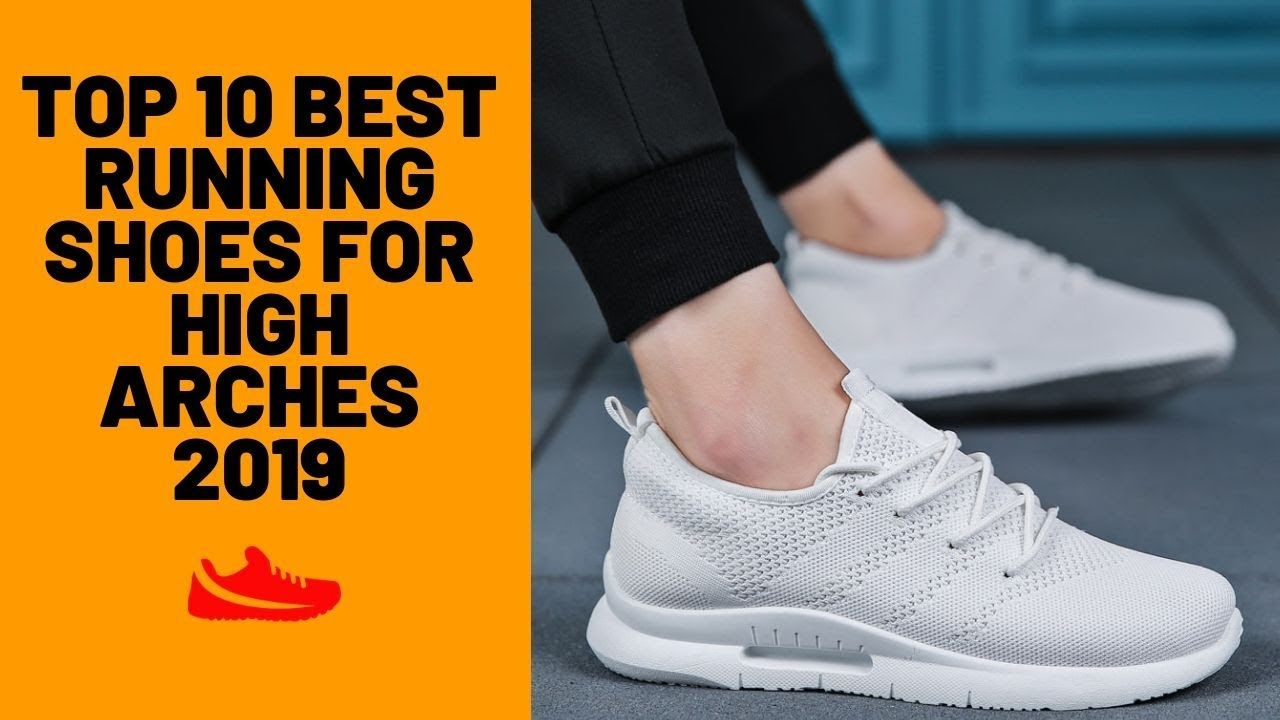 10 Best Running Shoes for High Arches Reviewed in 2019