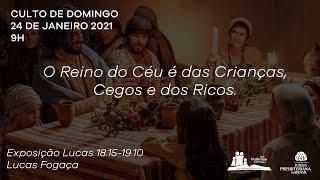 Culto Dominical - O Reino do Céu é das Crianças, Cegos, e dos Ricos - Lucas Fogaça