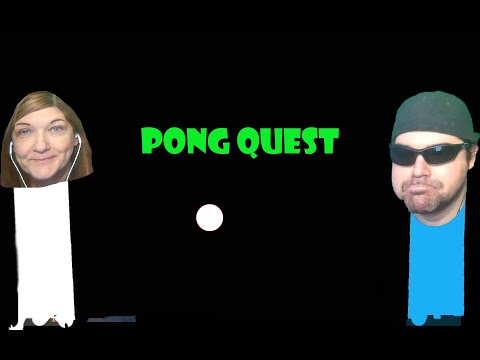 PONG Quest Pt. 1- Kicking Sir Derek's Bum |