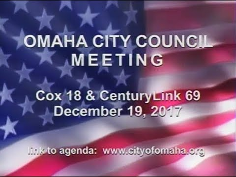 Omaha Nebraska City Council Meeting, December 19, 2017