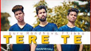 Tere Te Guru Randhava | Tere Te Dance Video | Tere Te Dance Choreography | BROWN BE BOYZ DANCE