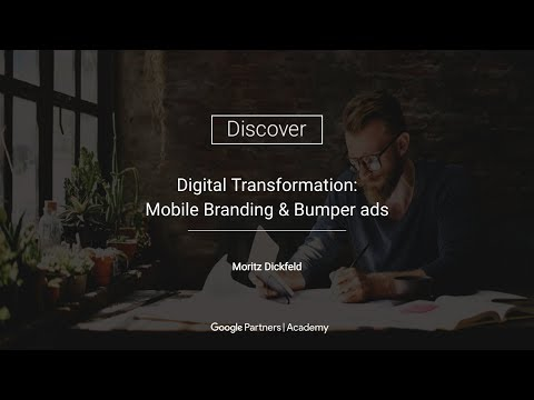 Google Partners 'Discover' - Mobile Branding & Bumper ads (31.08.2017)