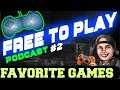 The best VIDEO GAMES ALL TIME ? - Free to Play #2  PODCAST -  FTP #2