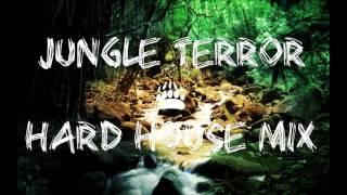 Jungle Terror & Hard House Mix 2017
