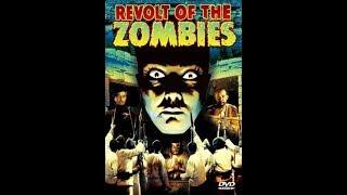 Восстание зомби / Revolt of the Zombies - страшнейший фильм ужасов