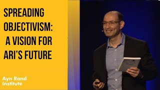 Spreading Objectivism: A Vision for ARI's Future by Tal Tsfany