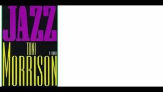 How Novels Begin: Jazz, by Toni Morrison