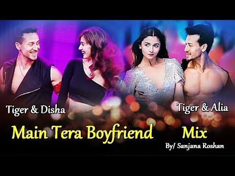 Main Tera Boyfriend - Mix | Tiger Shroff , Alia Bhatt , Disha Patani | Arijit Singh, Neha Kakkar
