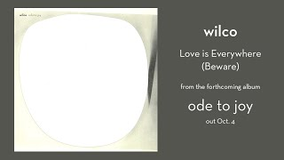 Download Wilco – Love Is Everywhere (Beware) Mp3