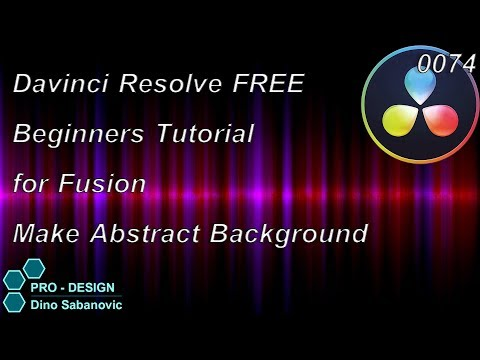 0074 Davinci Resolve, How to Make Abstract Background for Fusion, Tutorial for Beginners