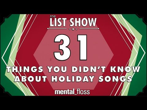 31 Things You Didn't Know about Holiday Songs - mental_floss - List Show (Ep. 239)