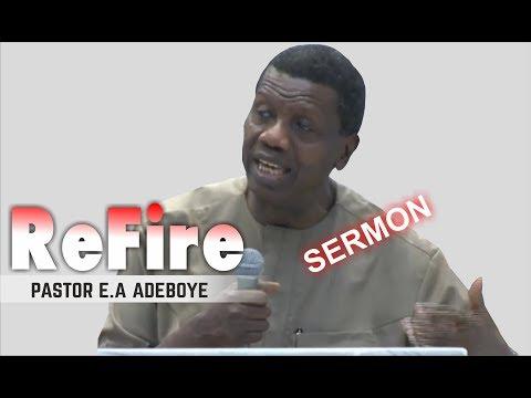 Pastor E.A Adeboye Sermon_ REFIRE