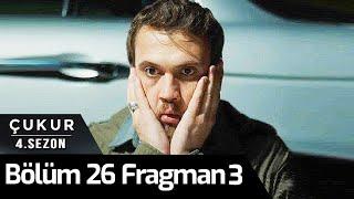 Çukur 4.Sezon 26.Bölüm 3.Fragman