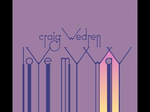 Craig Wedren  Love My Way