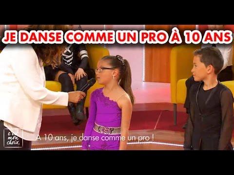 C'est mon choix : A 10 ans, je danse comme un pro !