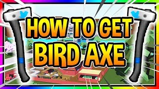 HOW TO GET THE BIRD AXE IN LUMBER TYCOON 2 Roblox
