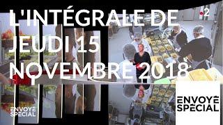 Envoyé spécial. L'intégrale de jeudi 15 novembre 2018 (France 2)