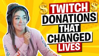 TWITCH DONATIONS THAT CHAΝGED LIVES! ($1,000,000)
