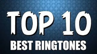 TOP 10 RINGTONES FOR 2017 ( with download link)