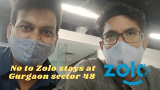Zolo Stays at Gurgaon | Review and Experience | I am not going to stay at Zolo Stays