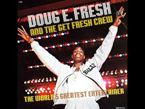02. Doug E Fresh - Everybody Got 2 Get Some