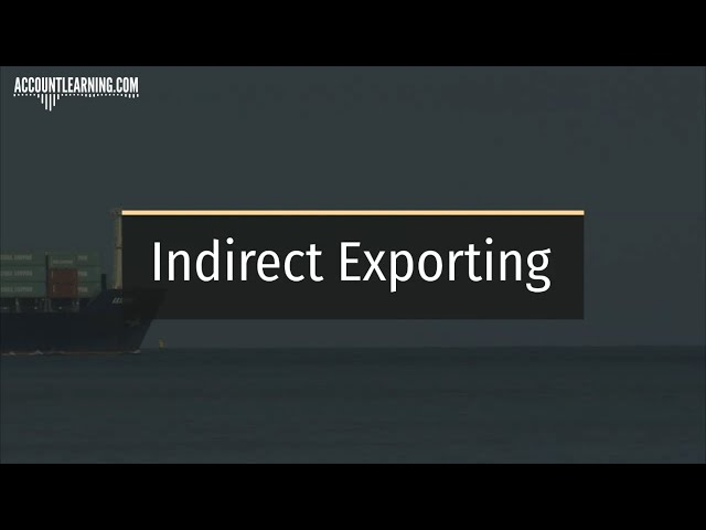 Indirect Exporting - Meaning, Methods and Advantages