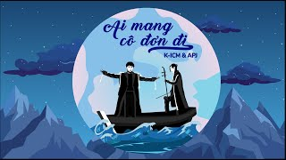 AI MANG CÔ ĐƠN ĐI | K-ICM ft. APJ | MOTION GRAPHIC VIDEO (COVER)
