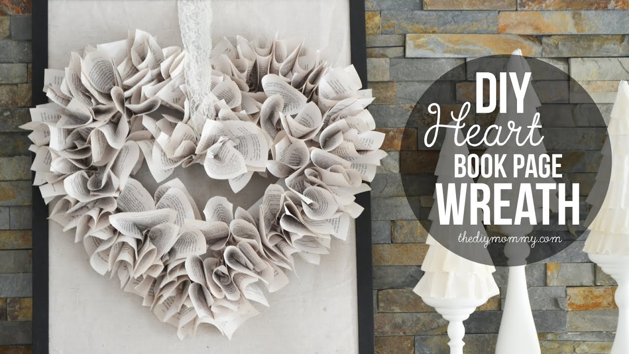 How To Make A Heart Shaped Book Page Wreath Youtube