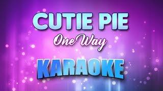 Cutie Pie - One Way (Karaoke version with Lyrics)