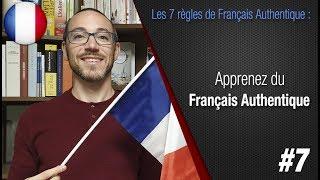 """Règle 7 """"Apprenez du Français Authentique"""" - Apprendre le français avec Français Authentique"""