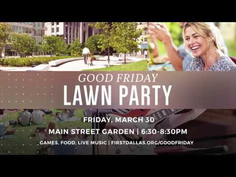 Good Friday Lawn Party | First Baptist Dallas
