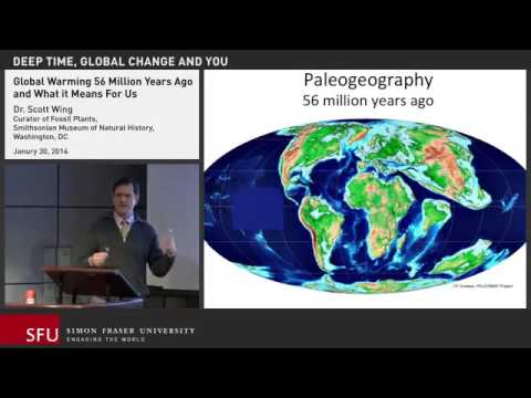 Global Warming 56 Million Years Ago: What it Means for Us: Dr Scott Wing (2014 Lecture)